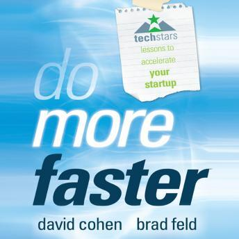 Do More Faster: TechStars Lessons to Accelerate Your Startup, Brad Feld, David Cohen