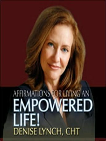Affirmations for Living an Empowered Life, Denise Lynch