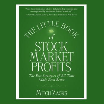Little Book Of Stock Market Profits: The Best Strategies of All Time Made Even Better, Mitch Zacks