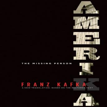 Amerika: A New Translation by Mark Harman Based on the Restored Text