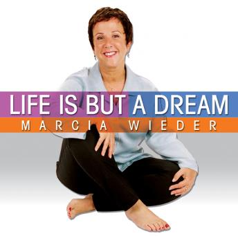 Life is But a Dream: Wise Techniques for an Inspirational Journey, Marcia Wieder