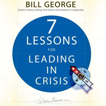 Seven Lessons for Leading in Crisis, Bill George