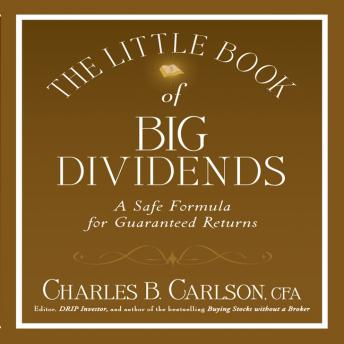 Little Book of Big Dividends: A Safe Formula for Guaranteed Returns, Charles B. Carlson, Terry Savage