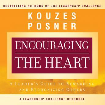 Download Encouraging the Heart: A Leader's Guide to Rewarding and Recognizing Others by James M. Kouzes, Barry Z. Posner