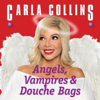Download Angels, Vampires and Douche Bags by Carla Collins