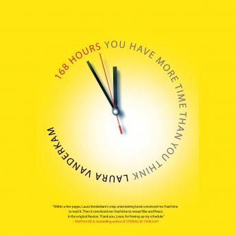 168 Hours: You Have More Time Than You Think, Audio book by Laura Vauderkam