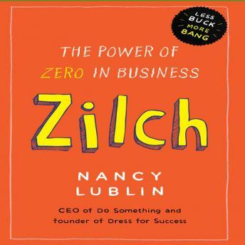 Download Zilch: The Power of Zero in Business by Nancy Lublin