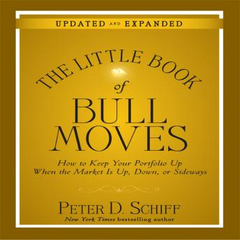 The Little Book Bull Moves (Updated and Expanded): How to Keep Your Portfolio Up When the Market is Up, Down, or Sideways