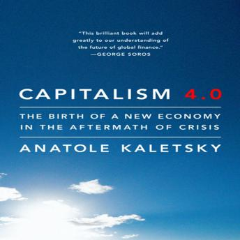 Capitalism 4.0: The Birth of a New Economy in the Aftermath of Crisis, Anatole Kaletsky