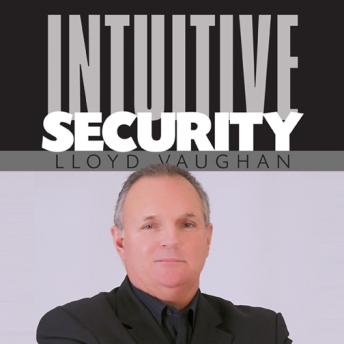 Intuitive Security, Lloyd Vaughan