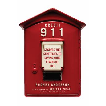 Credit 911: Secrets and Strategies to Saving Your Financial Life, Rodney L. Anderson