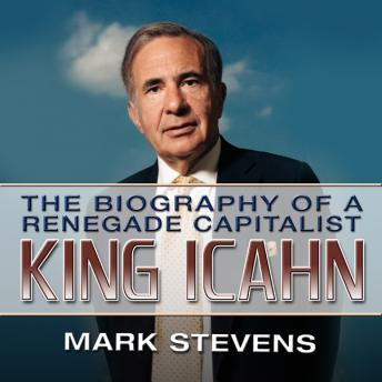 King Ichan: The Biography of a Renegade Capitalist