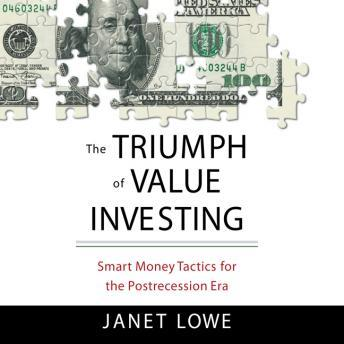 Triumph of Value Investing: Smart Money Tactics for the Post-Recession Era, Janet Lowe