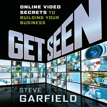 Get Seen: Online Video Secrets to Building Your Business + URL