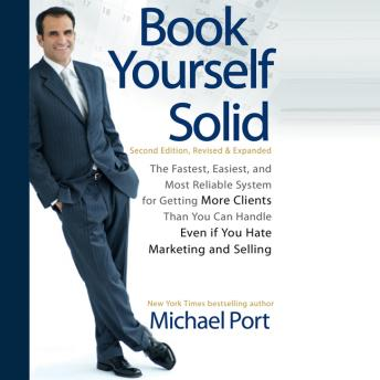Book Yourself Solid: The Fastest, Easiest, and Most Reliable System for Getting More Clients Than You Can Handle Even if You Hate Marketing and Selling Audiobook Free Download Online