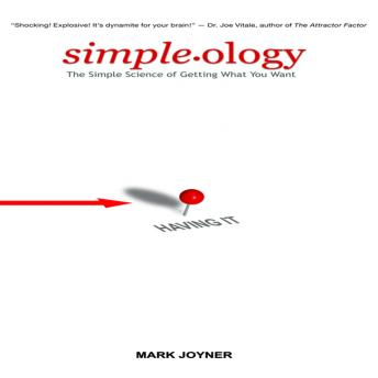 Simpleology: The Simple Science of Getting What You Want