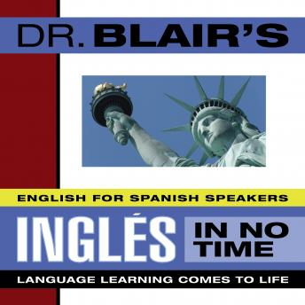 Dr. Blair's Ingles in No Time: The Revolutionary New Language Instruction Method That's Proven to Work!, Robert Blair