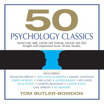 Download 50 Psychology Classics: Who We Are, How We Think, What We Do by Tom Butler-Bowdon