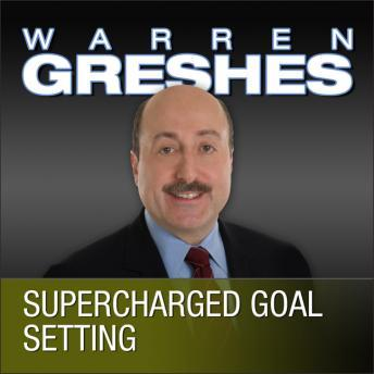 Supercharged Goal Setting: A No-Nonsense Approach to Making Your Dreams a Reality, Warren Greshes