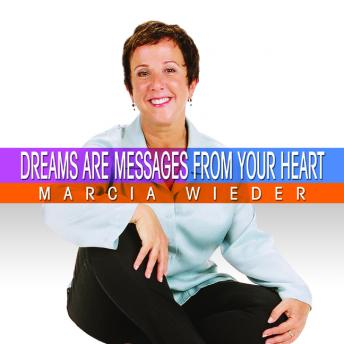Dreams Are Messages From Your Heart, Marcia Wieder
