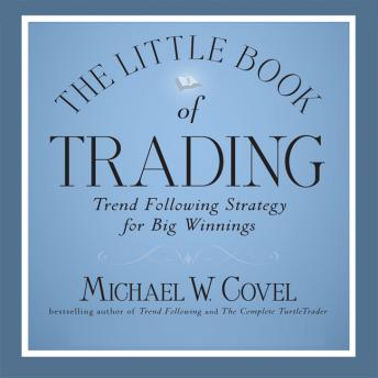 Download Little Book of Trading: Trend Following Strategy for Big Winnings by Michael Covel