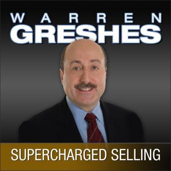 Supercharged Selling: Action Guide, The Power to Be the Best, Warren Greshes