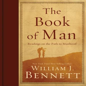 Book of Man: Readings on the Path to Manhood, William J. Bennett