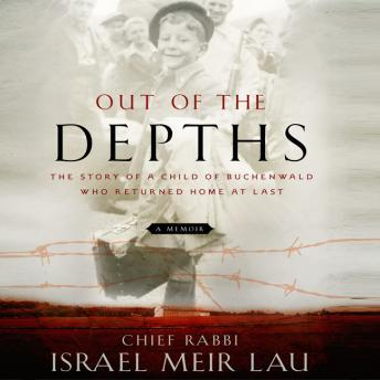 Out the Depths: The Story of a Child of Buchenwald Who Returned Home at Last