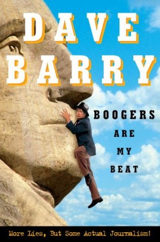 Boogers Are My Beat, Dave Barry