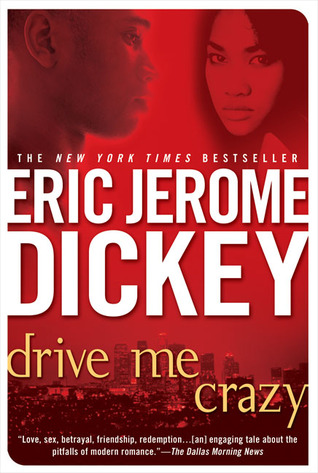 Drive Me Crazy, Eric Jerome Dickey
