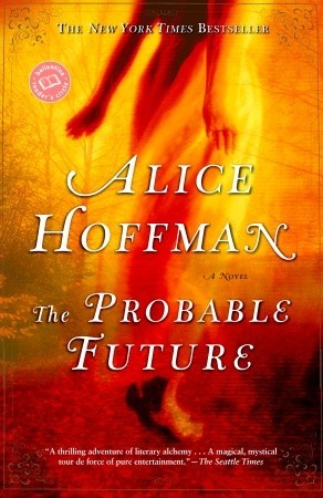 Probable Future, Alice Hoffman