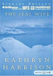 Seal Wife, Kathryn Harrison