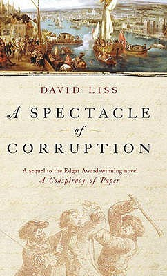 Spectacle of Corruption, David Liss