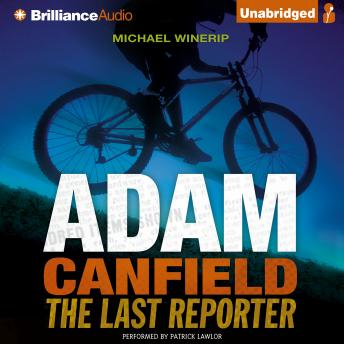 Adam Canfield the Last Reporter, Michael Winerip