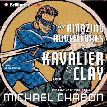 Amazing Adventures of Kavalier & Clay, Michael Chabon