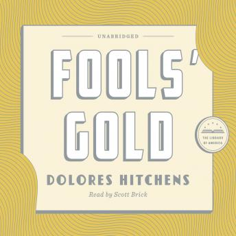 Fools' Gold: A Library of America Audiobook Classic, Dolores Hitchens
