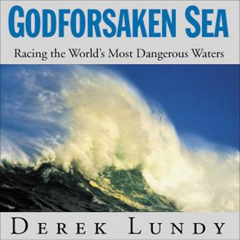 Godforsaken Sea: Racing the World's Most Dangerous Waters, Derek Lundy