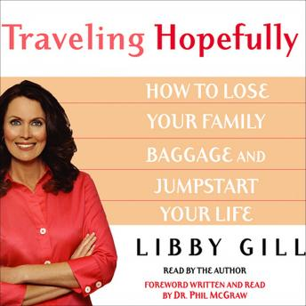 Traveling Hopefully: Eliminate Old Family Baggage and Jumpstart Your Life sample.