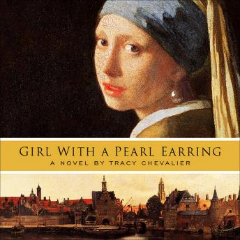 Download Girl with a Pearl Earring by Tracy Chevalier