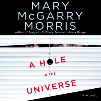 Hole in the Universe, Mary McGarry Morris