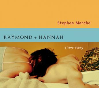 Raymond and Hannah, Stephen Marche