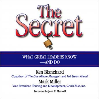 The Secret: What Great Leaders Know--and Do