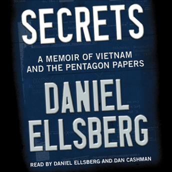 Download Secrets: A Memoir of Vietnam and the Pentagon Papers by Daniel Ellsberg