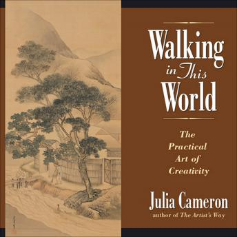 Walking in This World: Further Travels in The Artist's Way