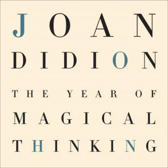 Year of Magical Thinking, Joan Didion