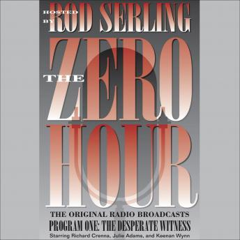 Zero Hour 1: The Desperate Witness, Rod Serling
