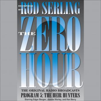 Zero Hour 5: The Heir Hunters, Rod Serling