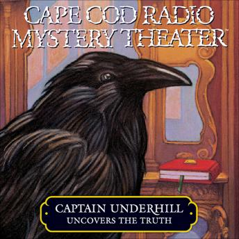 Captain Underhill Uncovers the Truth: Behind Edgar Allan Crow and the Purloined, Purloined Letter, Steven Thomas Oney