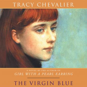 Virgin Blue, Tracy Chevalier