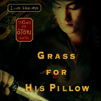 Grass for His Pillow, Lian Hearn